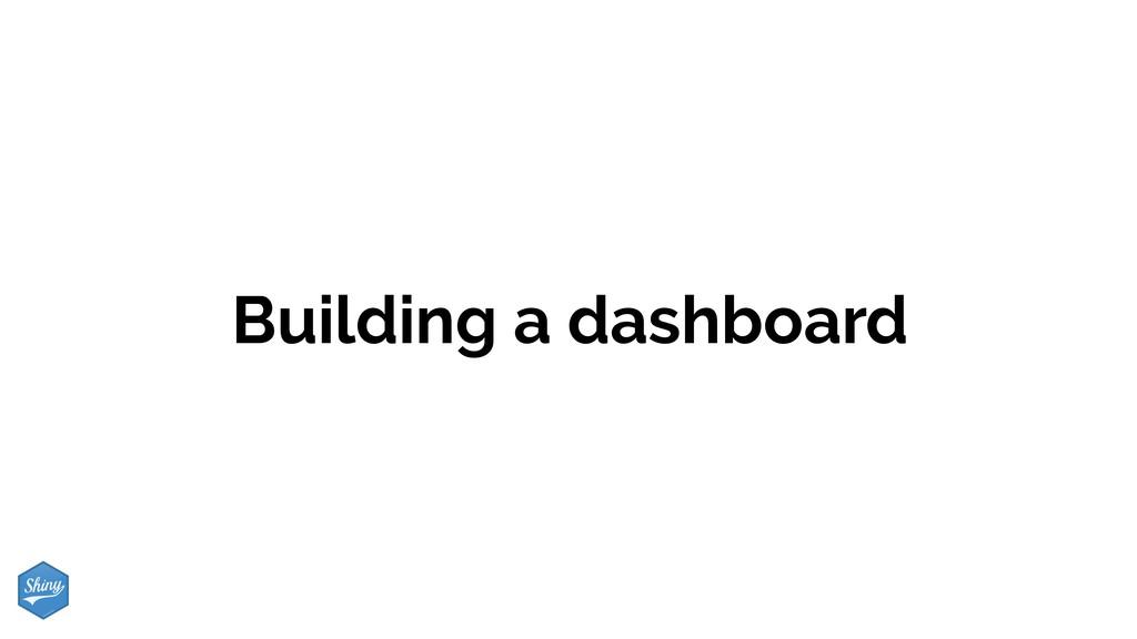 Building a dashboard