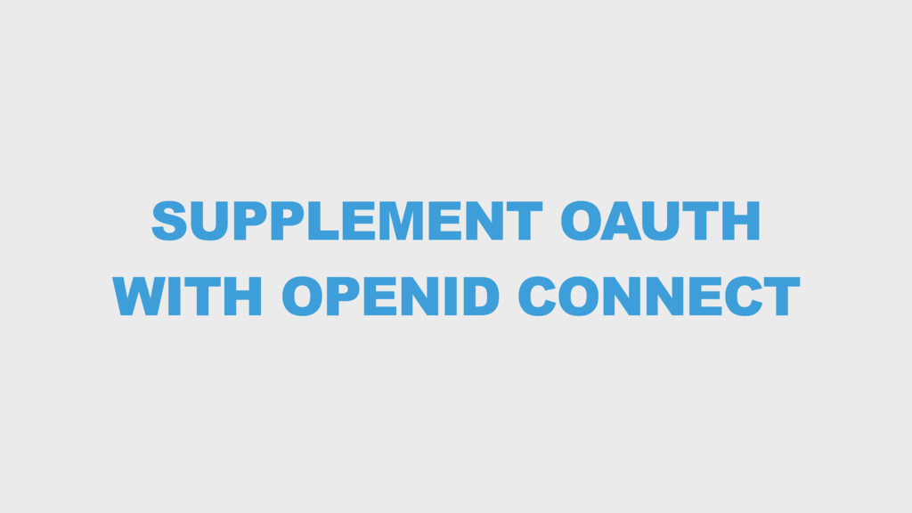 SUPPLEMENT OAUTH WITH OPENID CONNECT