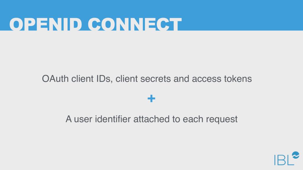 OPENID CONNECT OAuth client IDs, client secrets...