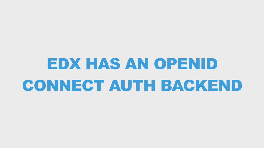 EDX HAS AN OPENID CONNECT AUTH BACKEND