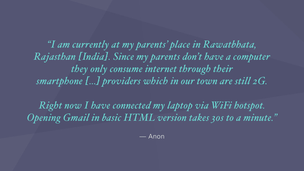 """— Anon """"I am currently at my parents' place in ..."""