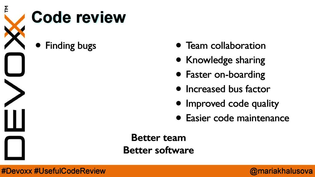 @mariakhalusova #Devoxx #UsefulCodeReview Code ...