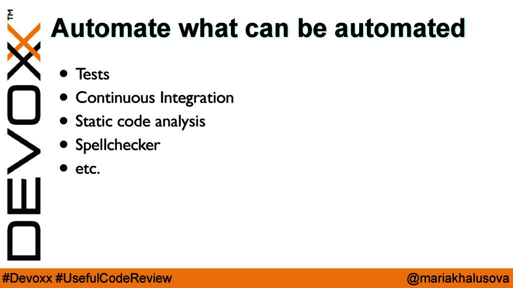 @mariakhalusova #Devoxx #UsefulCodeReview Autom...