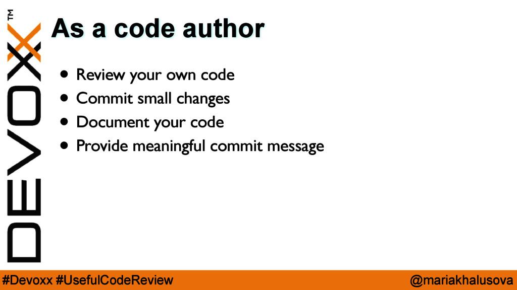 @mariakhalusova #Devoxx #UsefulCodeReview As a ...
