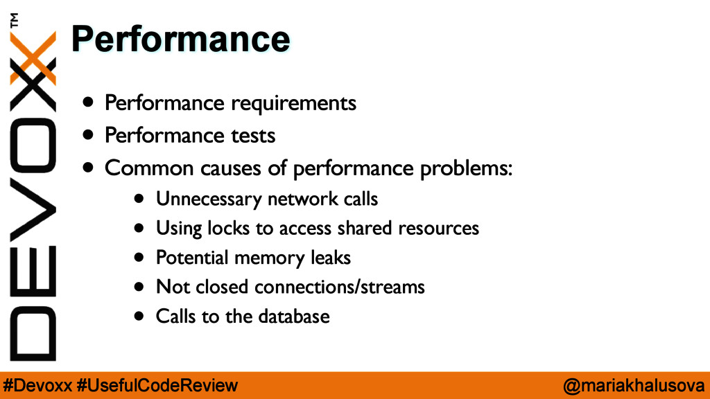 @mariakhalusova #Devoxx #UsefulCodeReview Perfo...