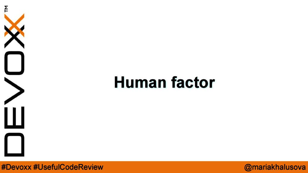 @mariakhalusova #Devoxx #UsefulCodeReview Human...