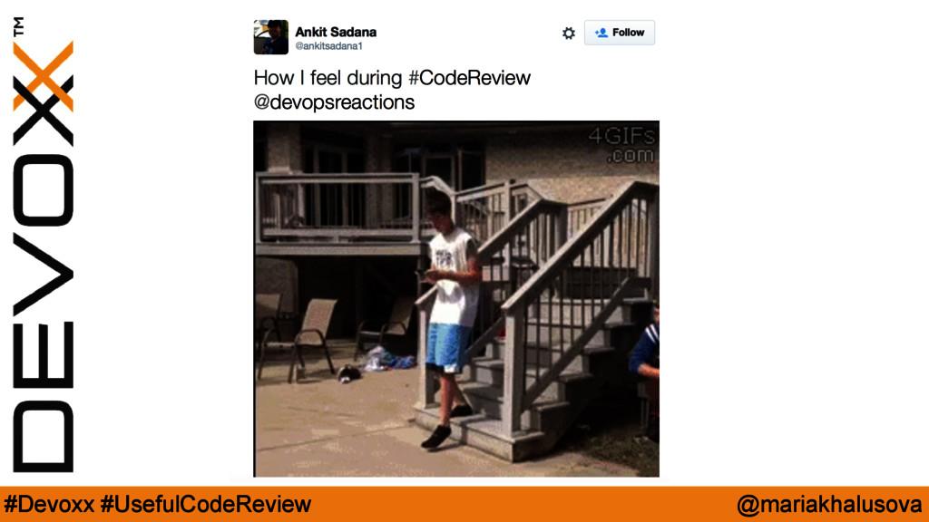 @mariakhalusova #Devoxx #UsefulCodeReview