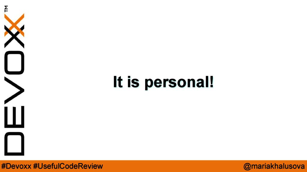 @mariakhalusova #Devoxx #UsefulCodeReview It is...