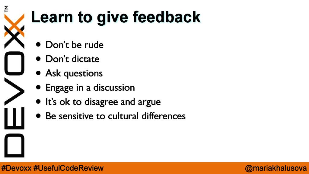 @mariakhalusova #Devoxx #UsefulCodeReview Learn...
