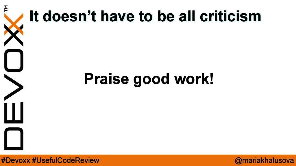 @mariakhalusova #Devoxx #UsefulCodeReview It do...