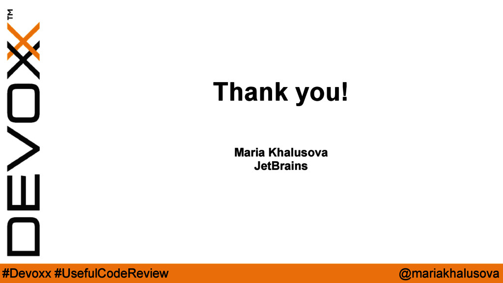 @mariakhalusova #Devoxx #UsefulCodeReview Maria...