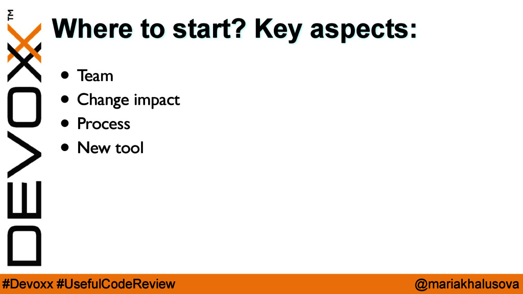@mariakhalusova #Devoxx #UsefulCodeReview Where...