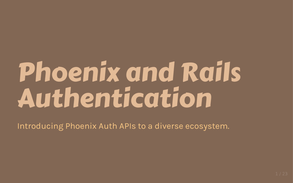 Phoenix and Rails Authentication Introducing Ph...