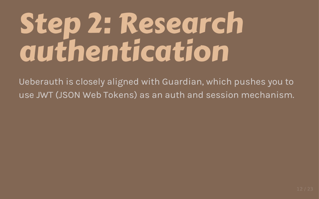 Step 2: Research authentication Ueberauth is cl...
