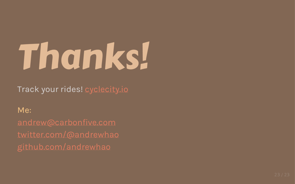 Thanks! Track your rides! cyclecity.io Me: andr...