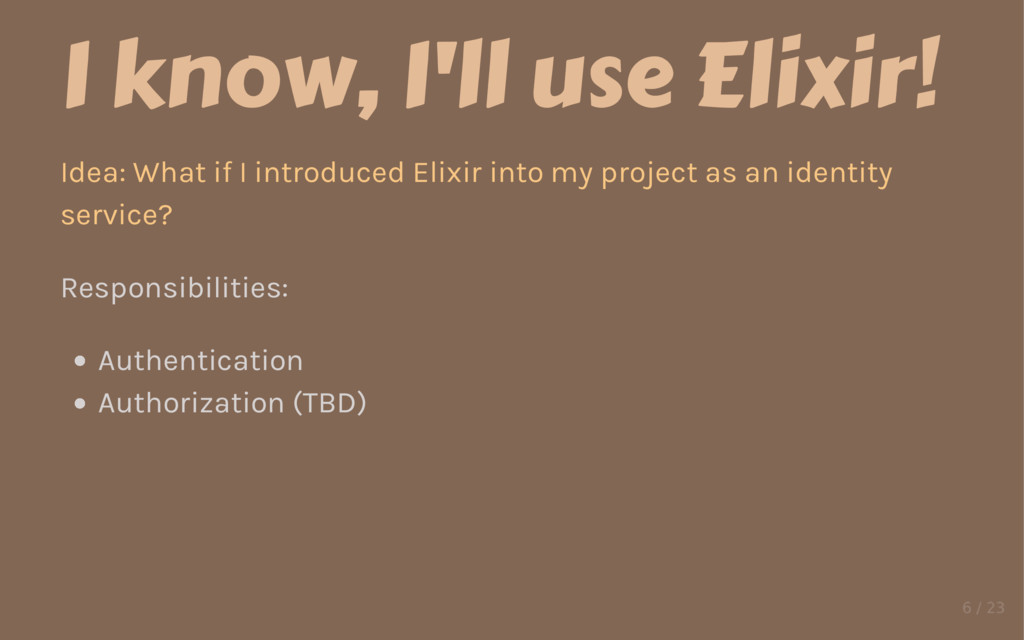 I know, I'll use Elixir! Idea: What if I introd...
