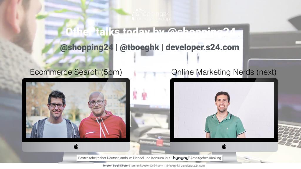 Other talks today by @shopping24 Torsten Bøgh K...
