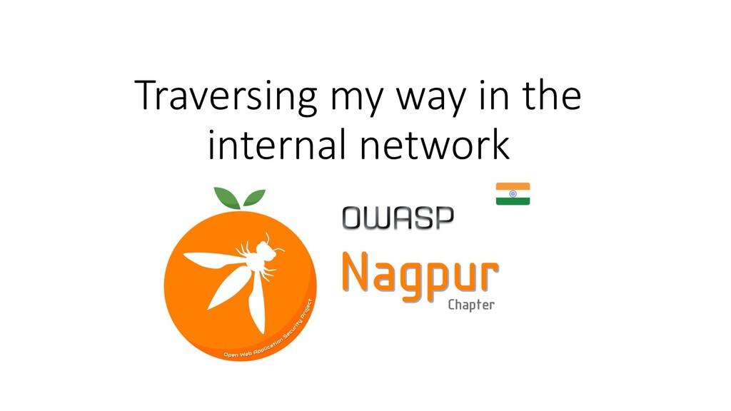 Traversing my way in the internal network