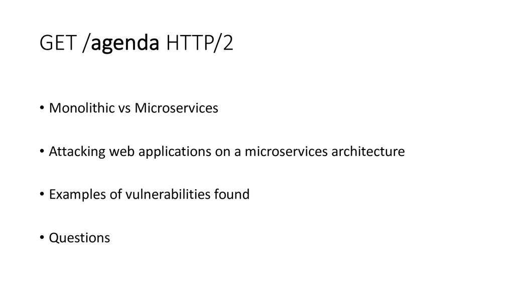 GET /agenda HTTP/2 • Monolithic vs Microservice...