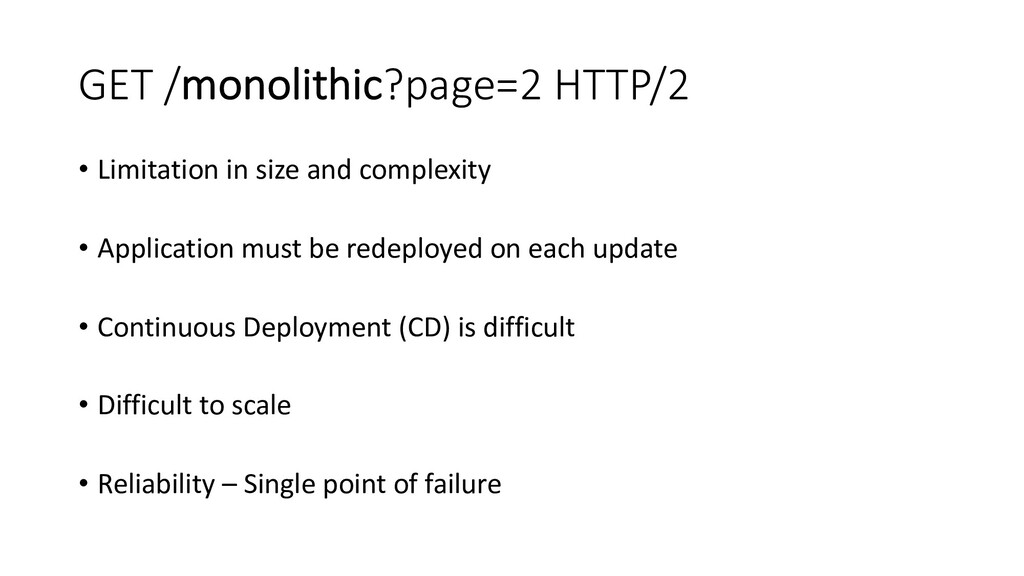 GET /monolithic?page=2 HTTP/2 • Limitation in s...