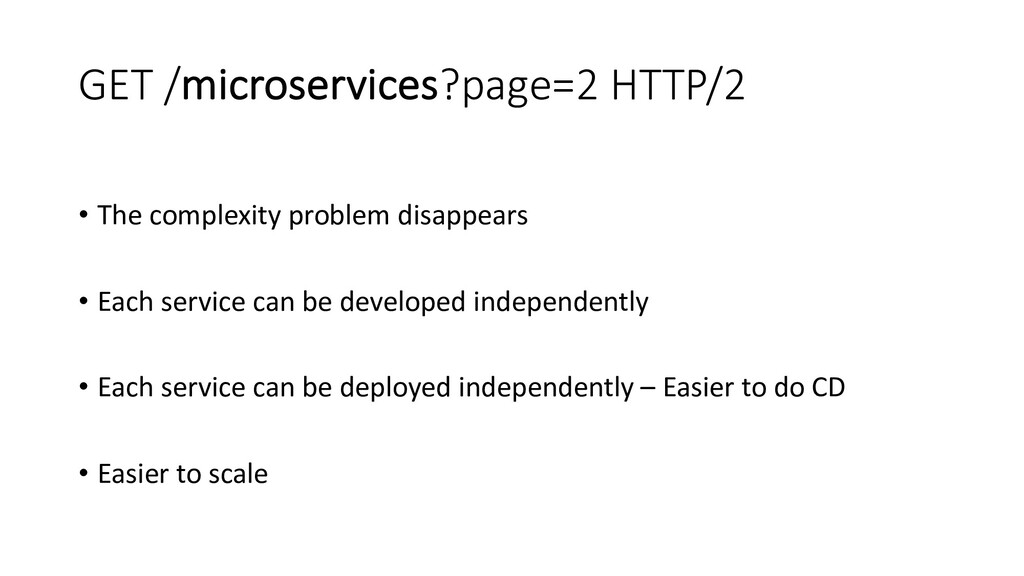 GET /microservices?page=2 HTTP/2 • The complexi...