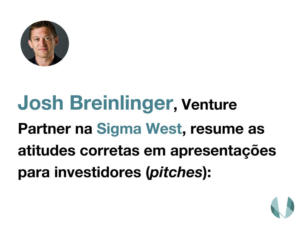 Josh Breinlinger, Venture Partner na Sigma West...