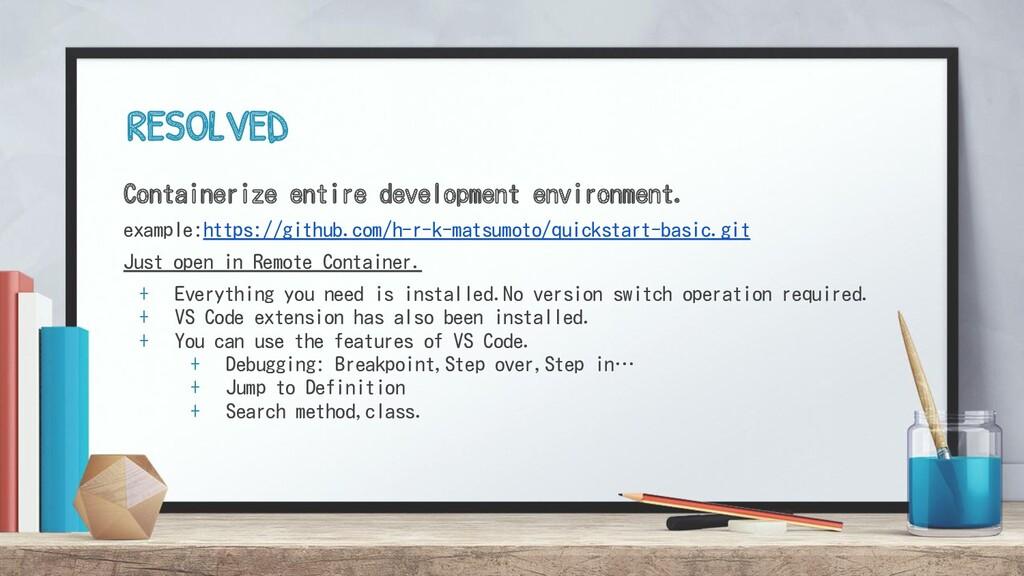 RESOLVED Containerize entire development enviro...