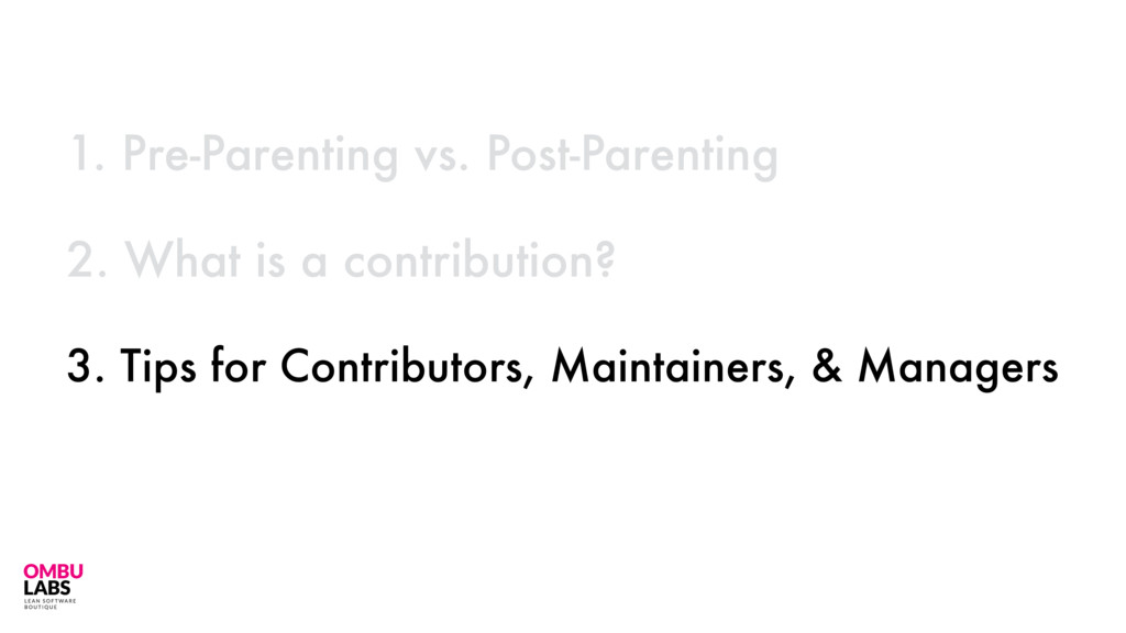 2. What is a contribution? 11 1. Pre-Parenting ...