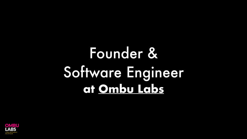 Founder & Software Engineer at Ombu Labs