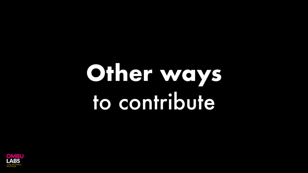 Other ways to contribute