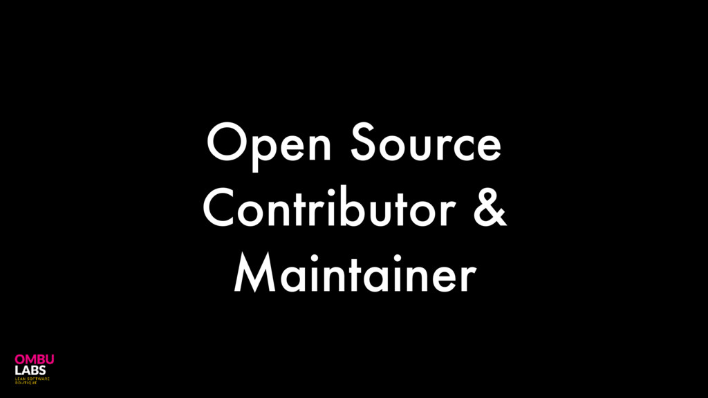 Open Source Contributor & Maintainer