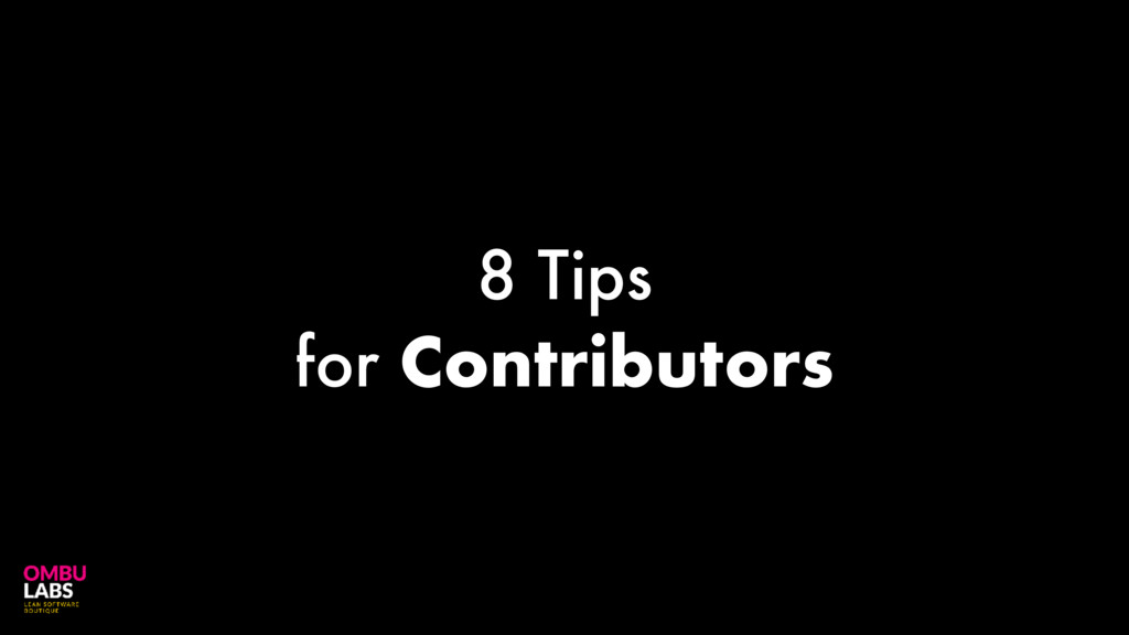 8 Tips for Contributors