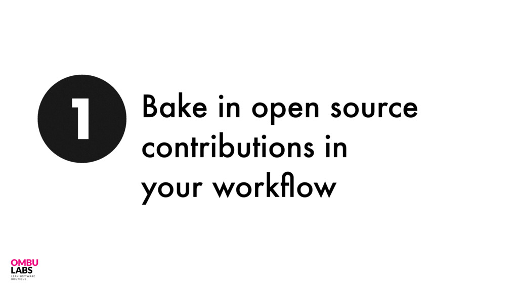36 Bake in open source contributions in your wo...