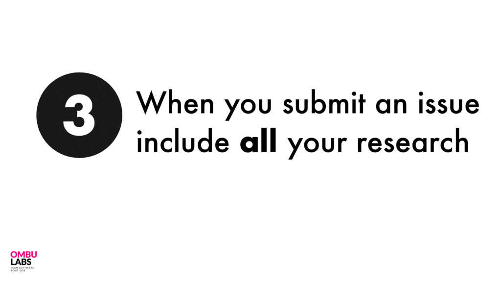 50 3 When you submit an issue include all your ...