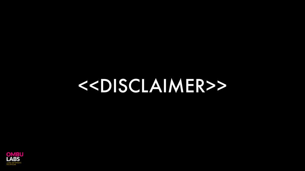 <<DISCLAIMER>>