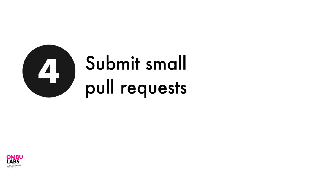 52 4 Submit small pull requests