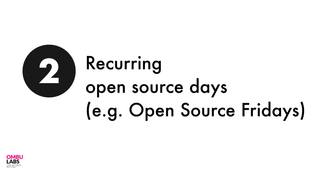 76 2 Recurring open source days (e.g. Open Sour...