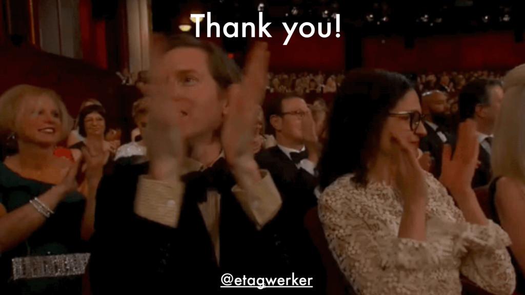 Thank you! @etagwerker 78