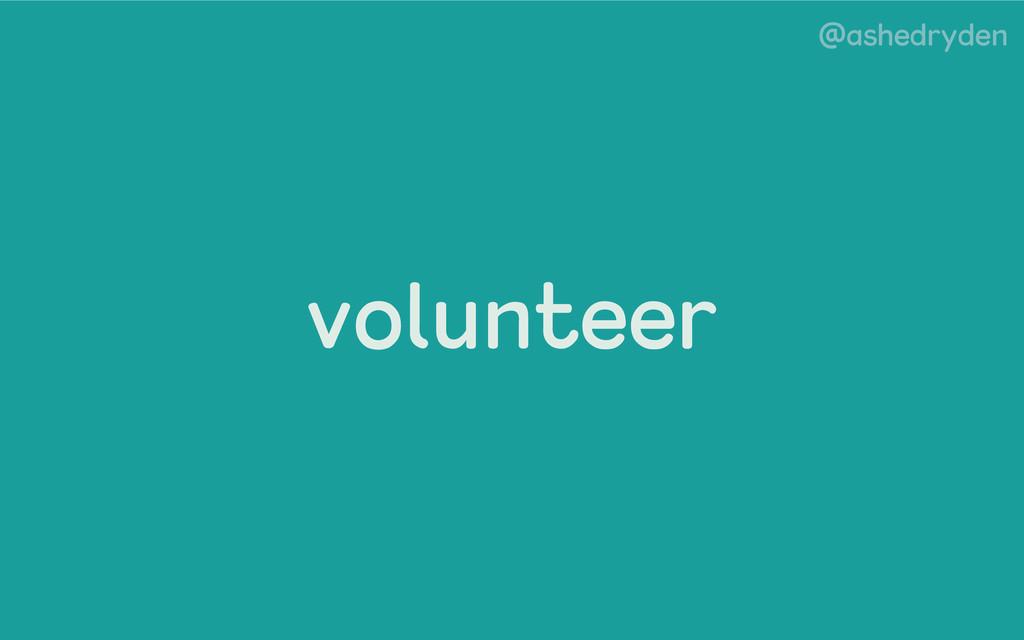 @ashedryden volunteer