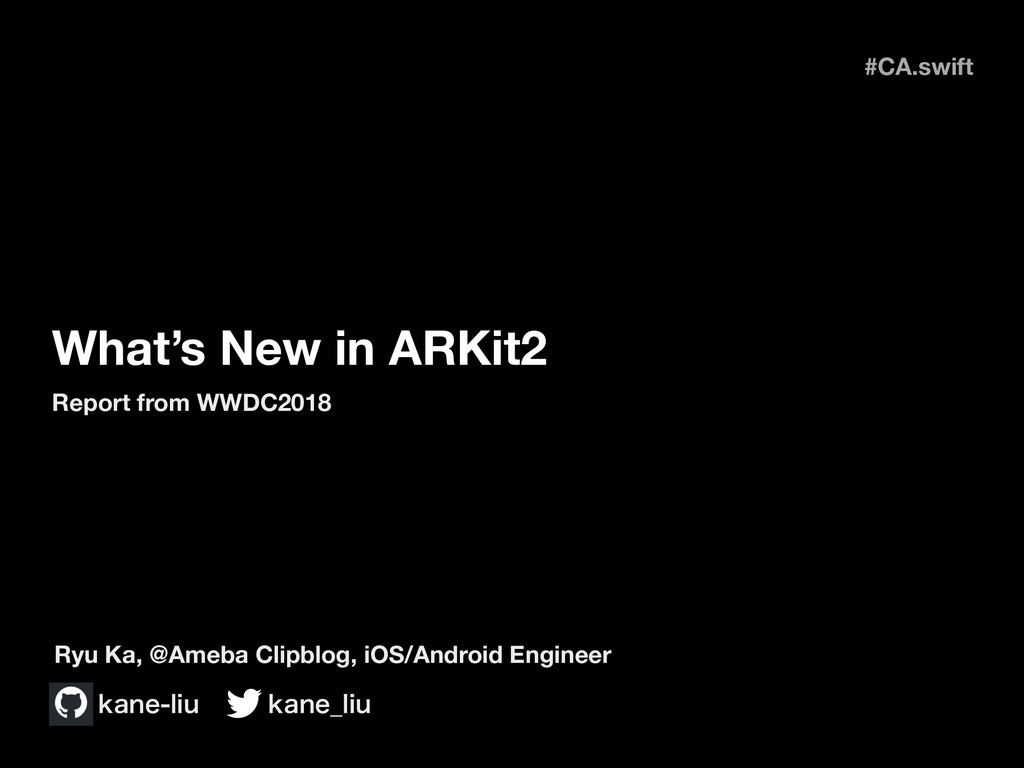 What's New in ARKit2 #CA.swift Report from WWDC...