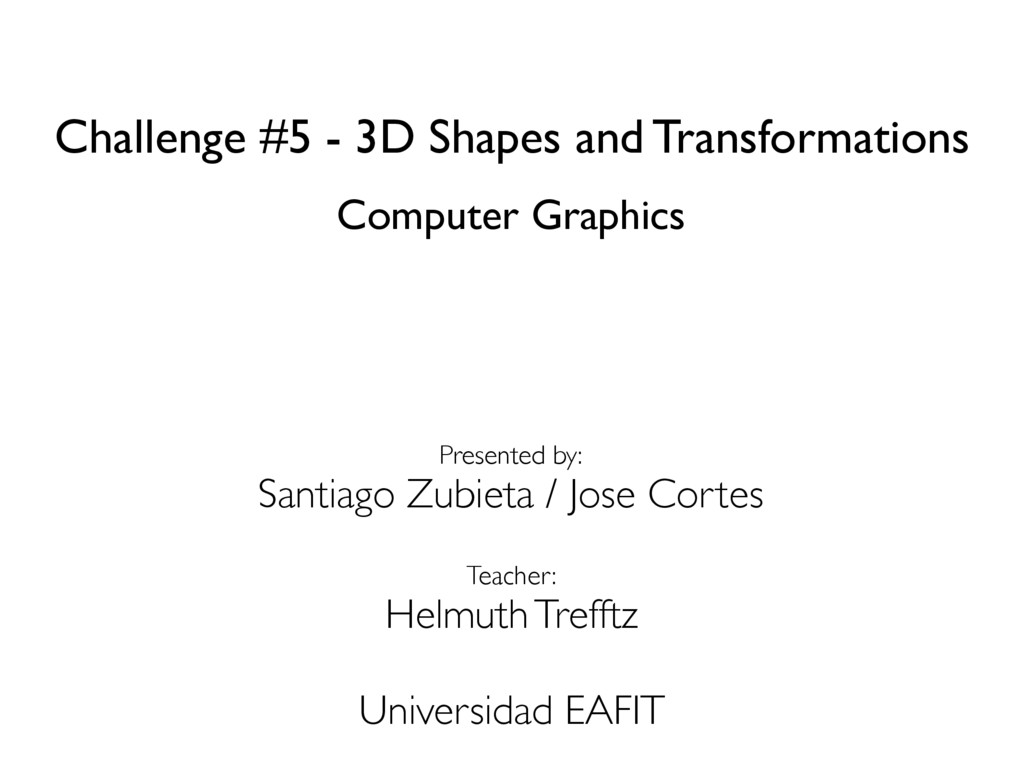 Challenge #5 - 3D Shapes and Transformations Co...