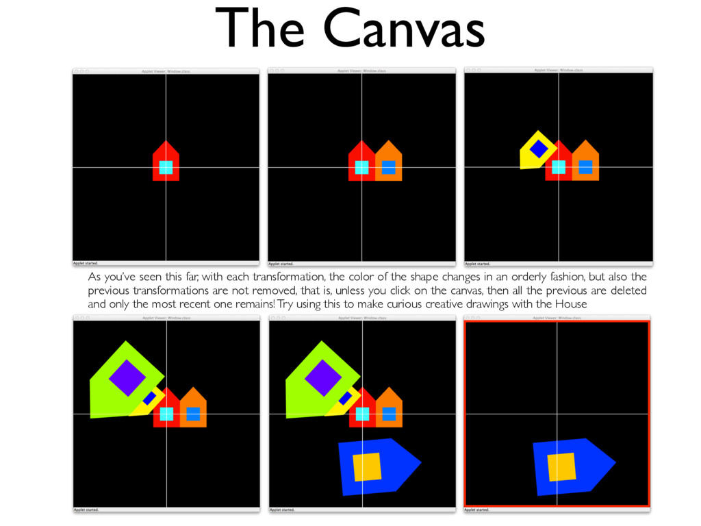 The Canvas As you've seen this far, with each t...