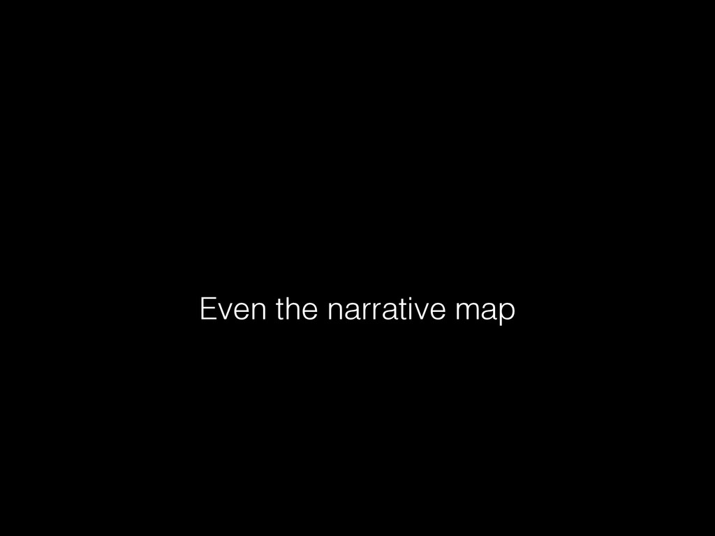Even the narrative map