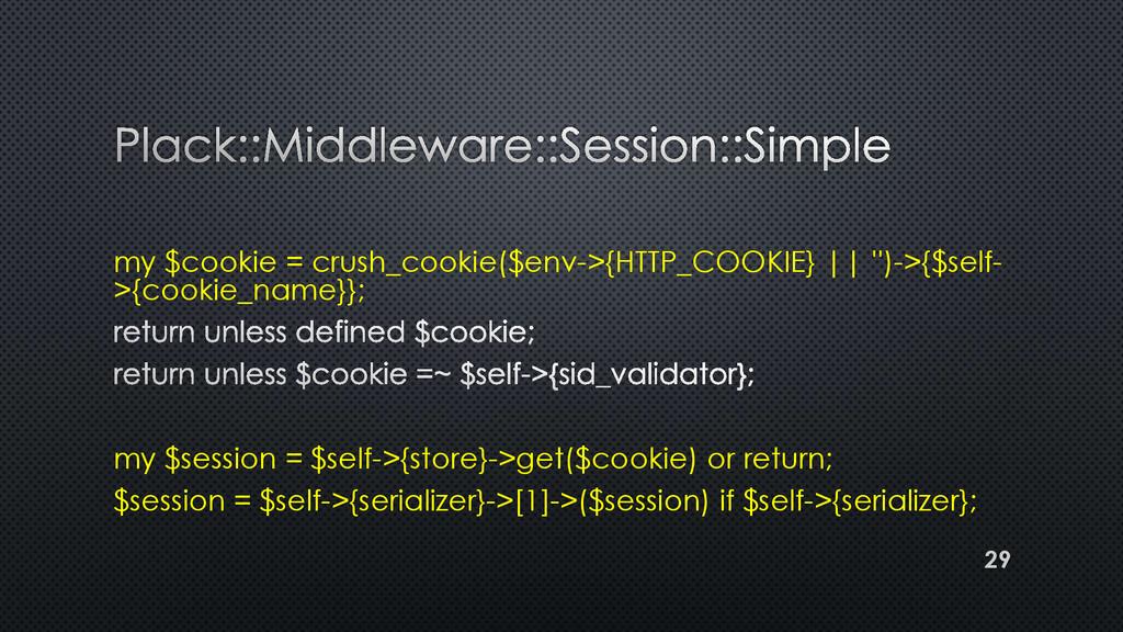 my $cookie = crush_cookie($env->{HTTP_COOKIE} |...