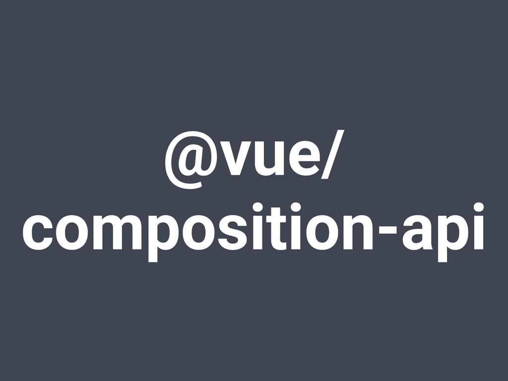 @vue/ composition-api