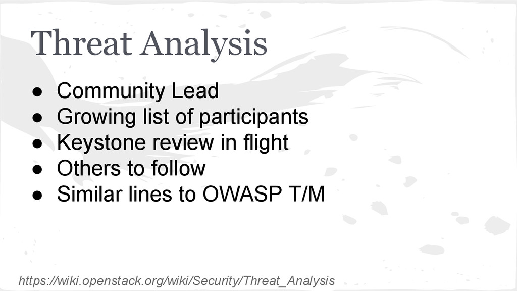 Threat Analysis ● Community Lead ● Growing list...