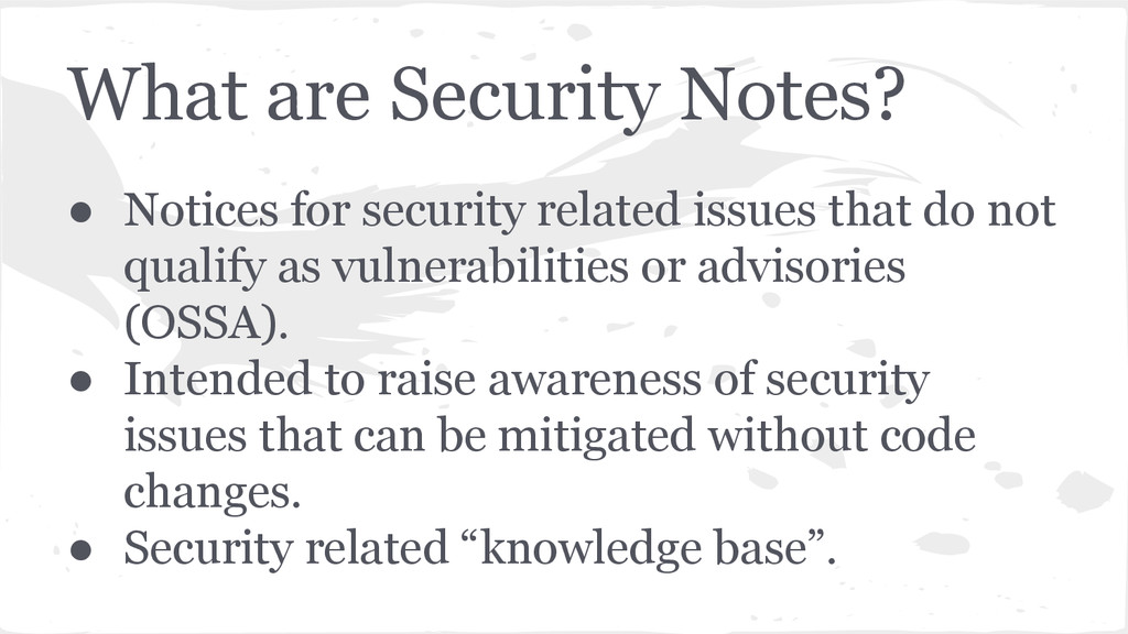 What are Security Notes? ● Notices for security...