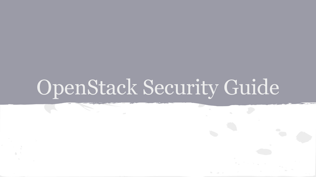 OpenStack Security Guide