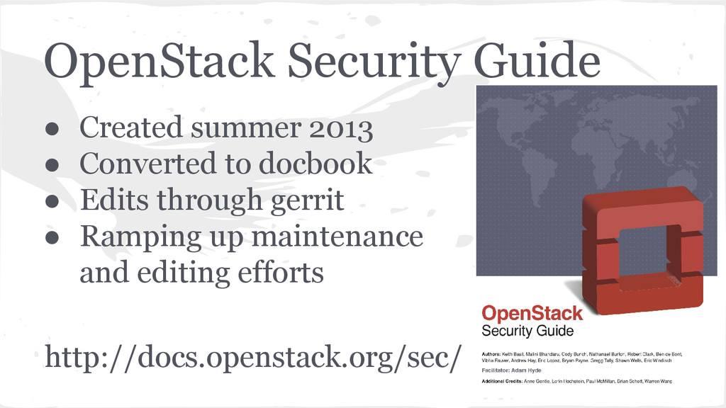 OpenStack Security Guide ● Created summer 2013 ...