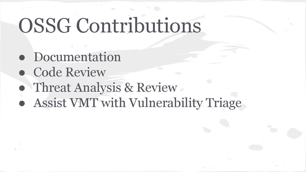 OSSG Contributions ● Documentation ● Code Revie...